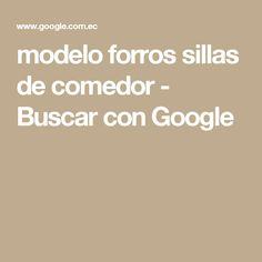 modelo forros sillas de comedor - Buscar con Google