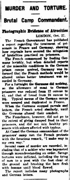"WWI, 28 Oct 1916;""Several cases of murder and torture of French POWs reported"" -The Argus, Melbourne"