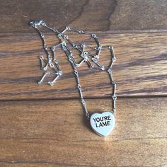 """""""YOU'RE LAME"""" Sweetheart Necklace"""