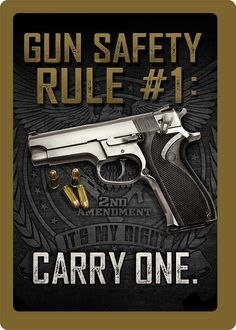 """Gun Safety Rule #1 Tin Sign   Brand: Rivers Edge   Gun safety rules are very important, and could very well save your life and those around you.  But I think the standard gun safety rules are missing a vital item, without which all of the other rules are pointless.  Gun safety rule #1 should be: """"Carry one."""""""