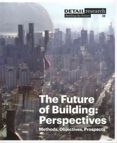 The future of building : perspectives, methods, objectives, prospects