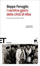 B. Fenoglio, I ventitre giorni della citta' di Alba. Storie partigiane raccontate da Fenoglio.