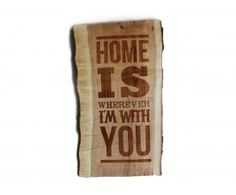 The Daily Prompt - Day 8: This is home Home Sign... this is home for me... wherever Scott is <3