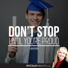 Don't stop until you're proud - Unknown