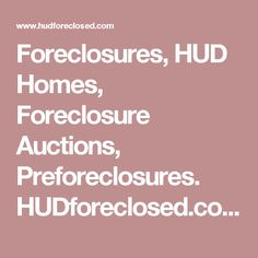 Foreclosures, HUD Homes, Foreclosure Auctions, Preforeclosures. HUDforeclosed.com