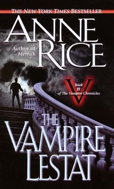 The Vampire Lestat, Anne Rice, and the second in her Vampire Chronicles, following Interview with the Vampire. 1985.