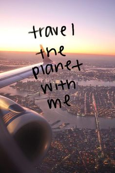 Travel the planet with me. #Travel #Quote @travelfoxcom