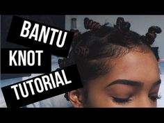Bantu Knot Out and Updated High Puff Tutorial - YouTube