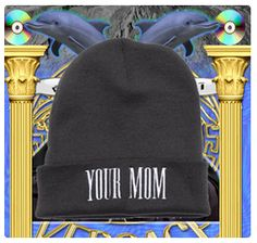 your mom: black beanie, white emroidery  hypenosis.com  http://facebook.com/hypenosis