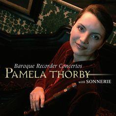 Pamela Thorby - Baroque Recorder Concertos