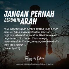 Never backstep, even a step. Islamic Inspirational Quotes, Islamic Quotes, Quran Quotes, Me Quotes, Muslim Religion, Cinta Quotes, Wattpad Quotes, Religion Quotes, Learn Islam
