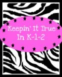 Keeping it True in K-1-2.  Blog from a self contained classroom