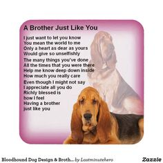 Shop Bloodhound Dog Design & Brother Poem Notepad created by Lastminutehero. Brother Poems, Gifts For Brother, Bloodhound Dogs, You Mean The World To Me, Dog Varieties, Decorated Water Bottles, Drink Coasters, Dog Design, Stickers