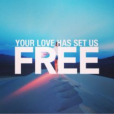 Your #love has set is free