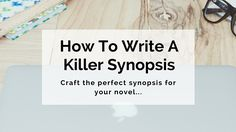 How to Write a Killer Synopsis
