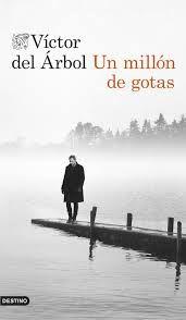 """Victor del Árbol Romero """"Un millón de gotas"""""""