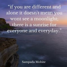 if you are different and alone it doesn't mean you wont see a moonlight; there is a sunrise for everyone and everyday. Sunrises, Travel Quotes, Moonlight, Me Quotes, Landscapes, Link, Gold, Photos, Free