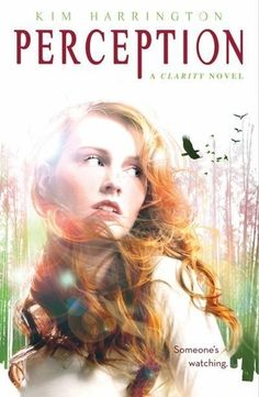 Perception (Clarity, #2) by Kim Harrington. Light, sweet, and fun! I liked the light mystery, and the fact that Clare wasn't too hung up on the two guys. I liked her choice in the end too! 3.5 / 5