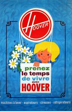 Hoover, - original vintage poster by Havas Conseil Vintage Advertising Posters, Old Advertisements, Vintage Posters, Advertising Space, Vintage Graphic Design, Vintage Designs, Poster Ads, Poster Prints, Pub Vintage