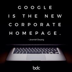 """Quote of the day: """"Google is the new corporate homepage."""" Jeremiah Awyang"""