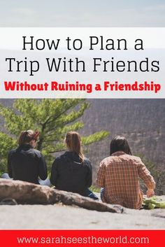 Planning a trip with friends can be really difficult, especially when you all have different ideas of what you want to do. Learn from my mistakes so you can plan a trip with friends without ruining your friendship. Don't forget to save this to your travel board for future trips with your best friend!