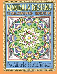 Mandala Designs Coloring Book No. 3: 32 New Mandala Designs (Sacred Design Series) by Alberta L Hutchinson,http://www.amazon.com/dp/1494976609/ref=cm_sw_r_pi_dp_hkOvtb0Z9PY60E63
