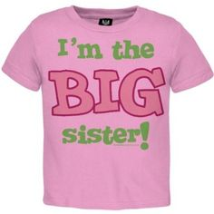 Who could possibly resist this hilariously sweet toddler t-shirt for all the proud big sisters out there? Let everyone know just where your toddler stands in your family! Perfect for new big sisters! Sister Shirts, Old Glory, Pink And Green, Big Sisters, Super Cute, Tees, Toddlers, Mens Tops, T Shirt