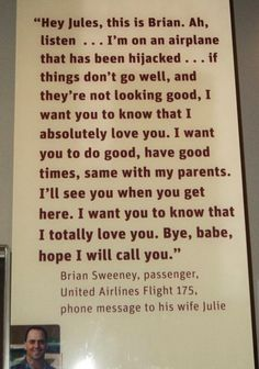 9-11  Can you imagine? Trying to come up with everything you want to say, to let them know you weren't afraid, even though you were terrified. Can you imagine?