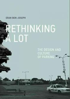 Rethinking a Lot: The Design and Culture of Parking