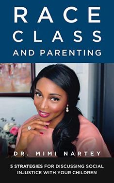 Race, Class, and Parenting: 5 Strategies for Discussing Social Injustice with Your Kids by Dr. Mimi Nartey Social Injustice, Emotional Regulation, Machine Learning, Book Publishing, Children, Kids, Books To Read, Parenting