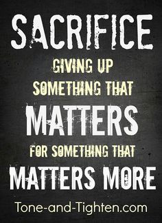 Fitness usually means giving something up (sleep, diet, comfort, etc). Why do you do it? More motivation at Tone-and-Tighten.com