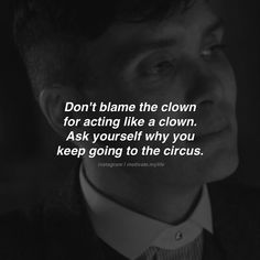 Blame Quotes, Respect Quotes, Hard Quotes, Real Life Quotes, Sarcastic Quotes, Peaky Blinders Quotes, Gangster Quotes, Funny Diet Quotes, Motivational Quotes