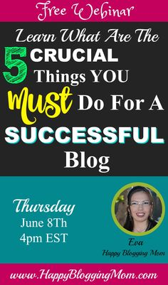 Yay!  Come Join my FREE webinar where I will guide what are the MOST IMPORTANT things you MUST do for being successful with your blog! When?! June 8th at 4pm EST