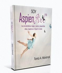 We are very excited to announce that I am AspienGirl: The Unique Characteristics, Traits and Gifts of Young Girls on the Autism Spectrum is now available in Spanish and entitled Soy AspienGirl. Tra...