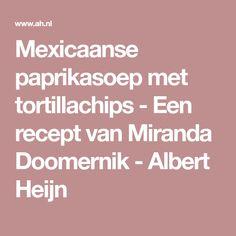 Mexicaanse paprikasoep met tortillachips - Een recept van Miranda Doomernik - Albert Heijn