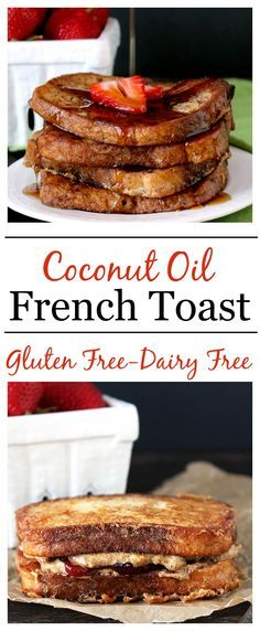Coconut Oil French Toast- a gluten free, dairy free version of the classic breakfast. Easy and delicious!!