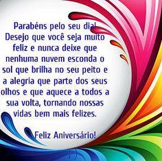 Parabéns pelo seu dia... Desejo que você seja muito feliz  #felicidades #feliz_aniversario #parabéns Birthday Wishes, Birthday Cards, Happy Birthday, Peace Love And Understanding, L Quotes, Happy B Day, Emoticon, Peace And Love, Birthdays