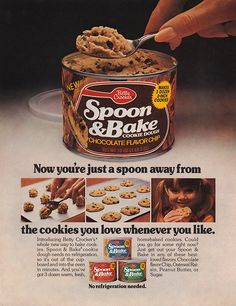 In 1975, Betty introduced prepared, canned cookie dough so families could just Spoon & Bake right out of the cupboard.