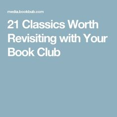 21 Classics Worth Revisiting with Your Book Club