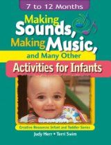 Making Sounds, Making Music, Many Other Activities for Infants: 7 to 12 Months (Creative Resources Infant and Toddler Series) Music Activities, Infant Activities, Curriculum, Homeschool, Music And Movement, Baby Music, Music Education, Early Childhood, Infant Room