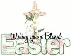 Wishing You A Blessed Easter  easter easter quotes easter images happy easter easter gifs easter image quotes easter quotes with images easter greetings welcome easter happy easter gifs easter quote gifs