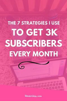 The 7 Strategies I Use to Get around 3,000 new Subscribers Each Month — Wonderlass. For bloggers and online entrepreneurs who want to grow their email list and make more money online!