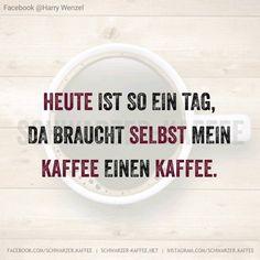 KAFFEE BRAUCHT KAFFEE…