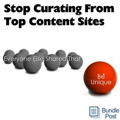 Thought leadership – If you always have unique content in your streams that your peers do not, you will build more thought leadership, faster. stop sharing curated content from top content sites