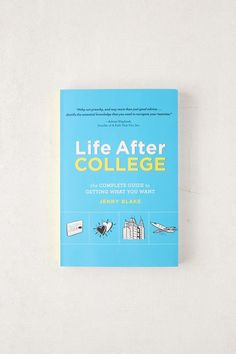 Urban Outfitters Life After College: The Complete Guide to Getting What You Want By Jenny Blake Best Books To Read, Good Books, Book Club Books, Book Lists, After College, Books For Self Improvement, Get What You Want, Books For Teens, I Love Reading