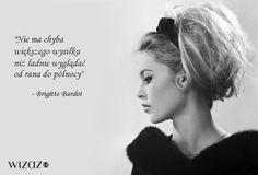 Cytat Brigitte Bardot Bridget Bardot, Brigitte Bardot, Good Vibes Quotes, More Words, Speak The Truth, Fashion Quotes, Design Quotes, Teenager Posts, Poetry Quotes
