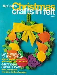 Vintage felt projects for Christmas. I have this magazine and I made this wreath at least 20 years ago. We still hang it at Christmas!