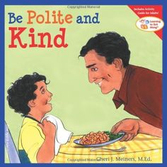 Be Polite and Kind (Learning to Get Along) by Cheri J. Meiners