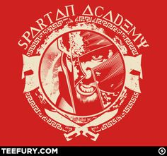 Spartan Academy by Corrose - Shirt sold on August 12th at http://teefury.com - More by the artist at http://darklightvisual.com