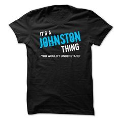 SPECIAL - It a JOHNSTON thing - #unique gift #gift for girls. MORE ITEMS => https://www.sunfrog.com/Funny/SPECIAL--It-a-JOHNSTON-thing.html?68278